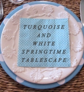 turquoise and white spring tablescape title