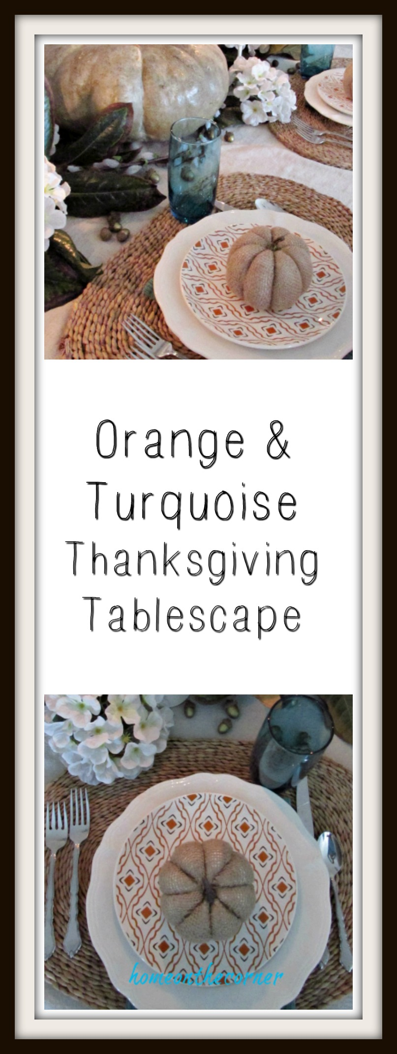orange and turquoise thanksgiving tablescape title